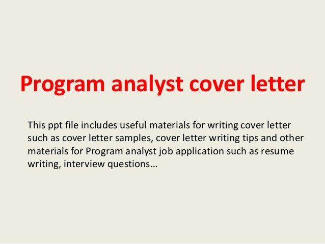 program analyst cover letter this ppt file includes useful materials for writing cover letter such as