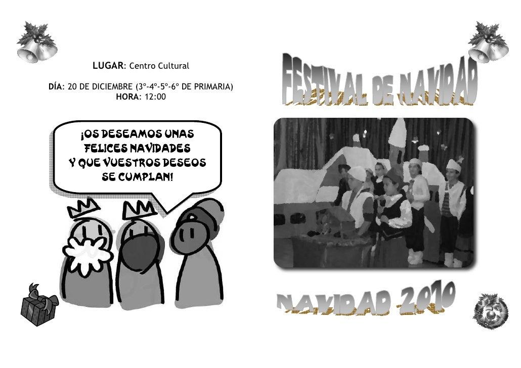 LUGAR: Centro CulturalDÍA: 20 DE DICIEMBRE (3º-4º-5º-6º DE PRIMARIA)                 HORA: 12:00       ¡OS DESEAMOS UNAS  ...