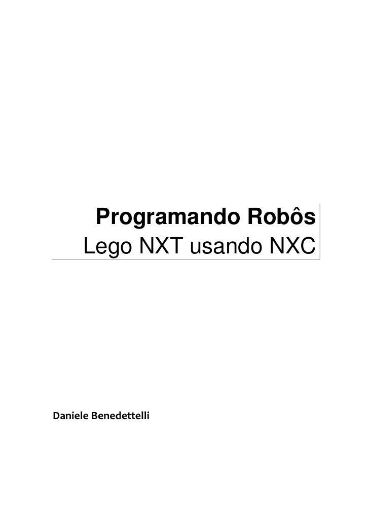 Programando Robôs      Lego NXT usando NXCDaniele Benedettelli