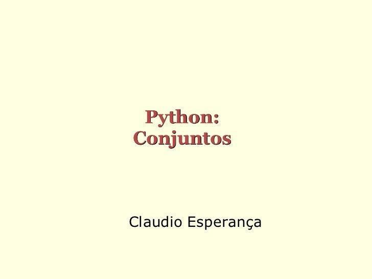 Python:ConjuntosClaudio Esperança