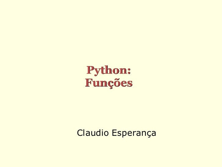 Python: FunçõesClaudio Esperança