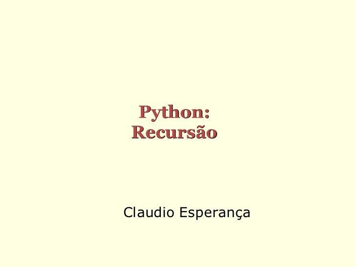 Python: RecursãoClaudio Esperança