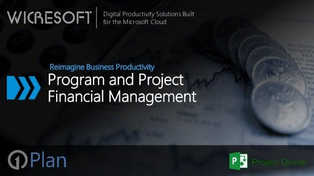 Digital Productivity Solutions Built for the Microsoft Cloud Program and Project Financial Management Reimagine Business P...