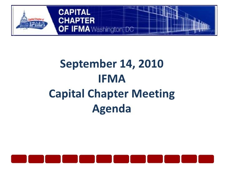 September 14, 2010 IFMA Capital Chapter Meeting Agenda<br />