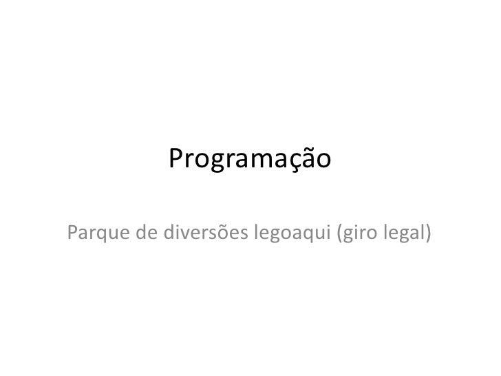 ProgramaçãoParque de diversões legoaqui (giro legal)