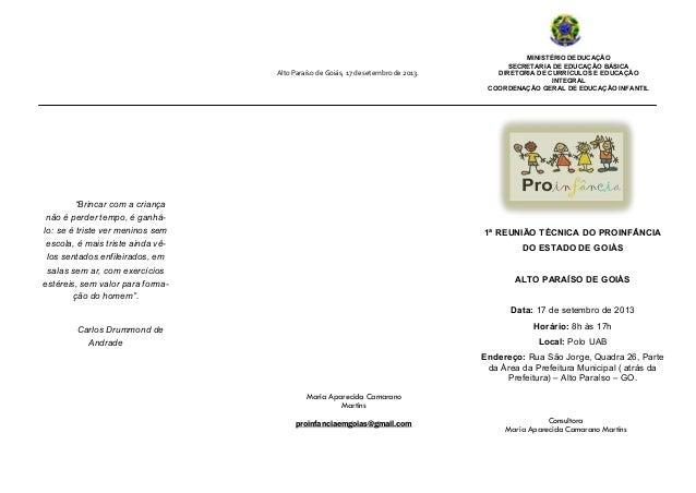 Maria Aparecida Camarano Martins proinfanciaemgoias@gmail.com 1ª REUNIÃO TÉCNICA DO PROINFÂNCIA DO ESTADO DE GOIÁS ALTO PA...
