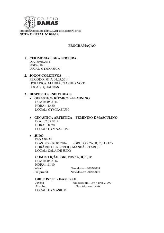 COORDENADORIA DE EDUCAÇÃO FÍSICA E DESPORTOS NOTA OFICIAL Nº 001/14 PROGRAMAÇÃO 1. CERIMONIAL DE ABERTURA DIA: 30.04.2014 ...