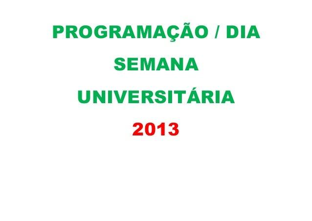 PROGRAMAÇÃO / DIA SEMANA UNIVERSITÁRIA 2013