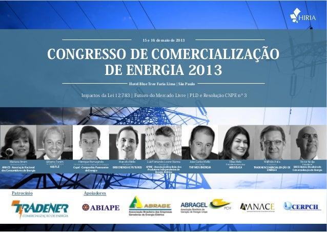 www.hiria.com.br • 11 5093 7847CONGRESSO DE COMERCIALIZAÇÃODE ENERGIA 201315 e 16 de maio de 2013Hotel Blue Tree Faria Lim...