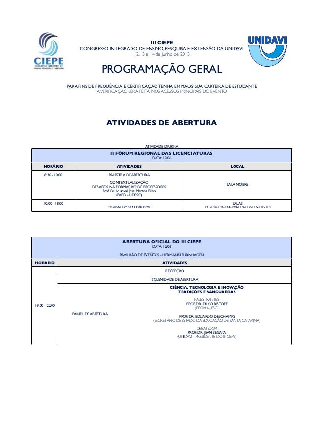III CIEPECONGRESSO INTEGRADO DE ENSINO, PESQUISA E EXTENSÃO DA UNIDAVI12,13 e 14 de Junho de 2013PROGRAMAÇÃO GERALPARA FIN...