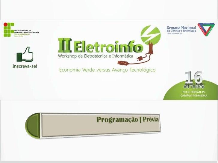 II EletroInfo | 2012O Departamento do Ensino Básico e Técnico, através das Coordenações de Área Técnica e Propedêutica, em...