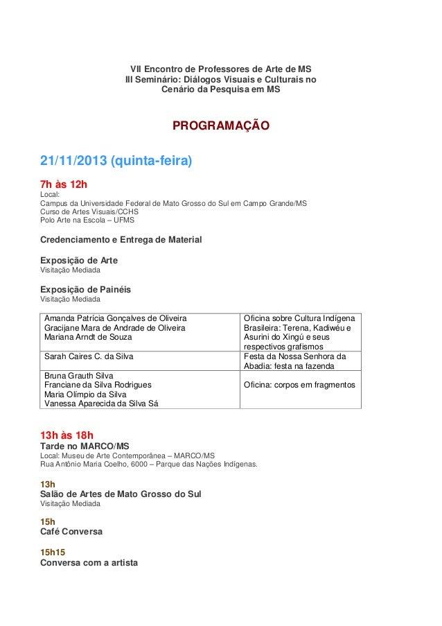 VII Encontro de Professores de Arte de MS III Seminário: Diálogos Visuais e Culturais no Cenário da Pesquisa em MS  PROGRA...