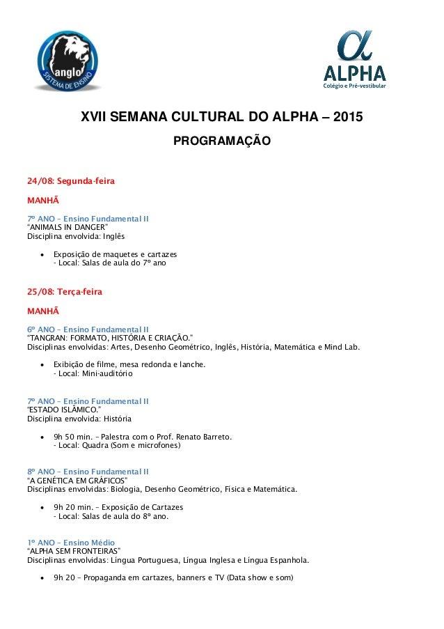 """XVII SEMANA CULTURAL DO ALPHA – 2015 PROGRAMAÇÃO 24/08: Segunda-feira MANHÃ 7º ANO – Ensino Fundamental II """"ANIMALS IN DAN..."""