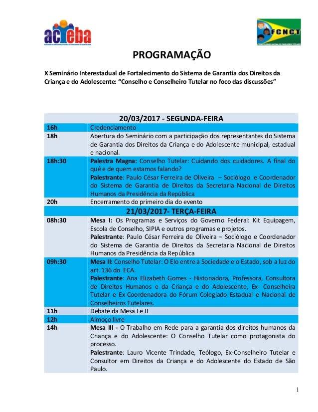 1 PROGRAMAÇÃO X Seminário Interestadual de Fortalecimento do Sistema de Garantia dos Direitos da Criança e do Adolescente:...