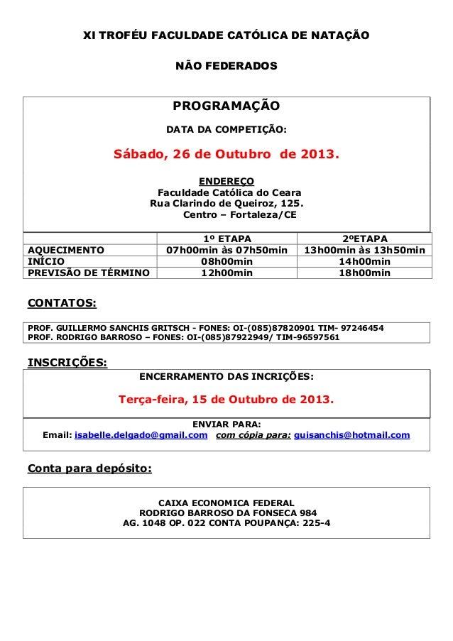 XI TROFÉU FACULDADE CATÓLICA DE NATAÇÃO                             NÃO FEDERADOS                            PROGRAMAÇÃO  ...