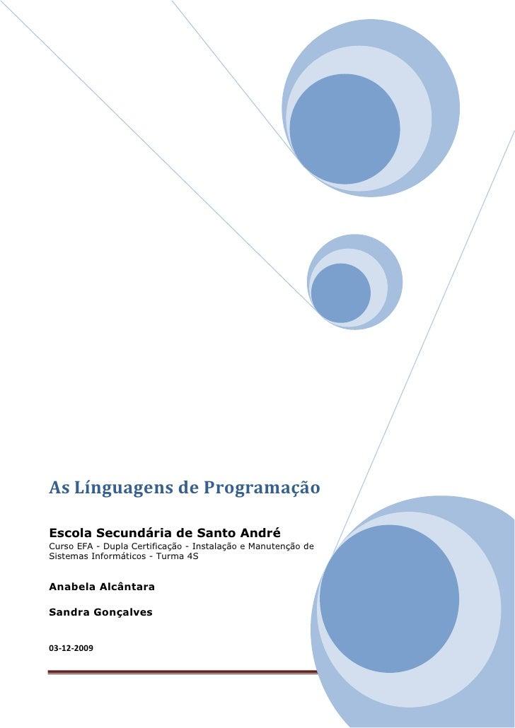 As Línguagens de Programação  Escola Secundária de Santo André Curso EFA - Dupla Certificação - Instalação e Manutenção de...