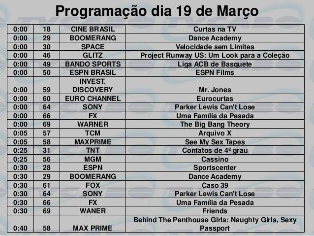 Programação dia 19 de Março0:00   18     CINE BRASIL                     Curtas na TV0:00   29     BOOMERANG              ...
