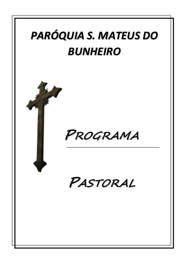 PARÓQUIA S. MATEUS DO  BUNHEIRO  PROGRAMA  PASTORAL