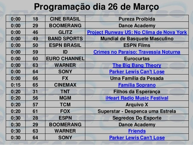 Programação dia 26 de Março0:00   18     CINE BRASIL               Pureza Proibida0:00   29    BOOMERANG                  ...