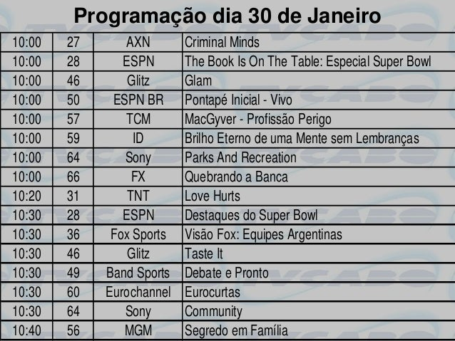 Programação dia 30 de Janeiro10:00   27      AXN        Criminal Minds10:00   28      ESPN       The Book Is On The Table:...