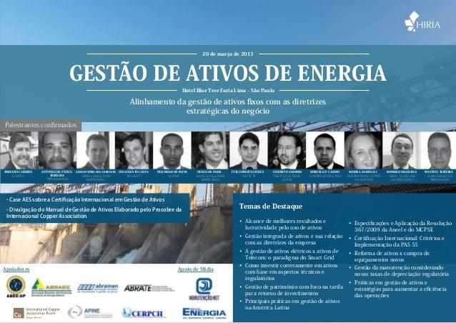www.hiria.com.br • 11 5093 7847 Gestão de Ativos de Energia 20 de março de 2013 Hotel Blue Tree Faria Lima – São Paulo Ali...
