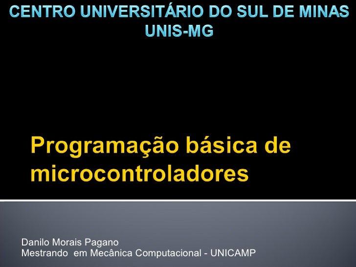 Danilo Morais Pagano Mestrando  em Mecânica Computacional - UNICAMP