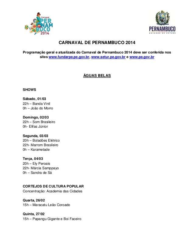 CARNAVAL DE PERNAMBUCO 2014 Programação geral e atualizada do Carnaval de Pernambuco 2014 deve ser conferida nos sites www...