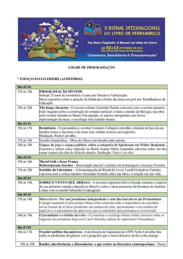 GRADE DE PROGRAMAÇÃO * ESPAÇO PAULO FREIRE (AUDITÓRIO) Dia 02/10 17h às 18h PROGRAMAÇÃO SINTEPE Sintepe 25 anos de resistê...