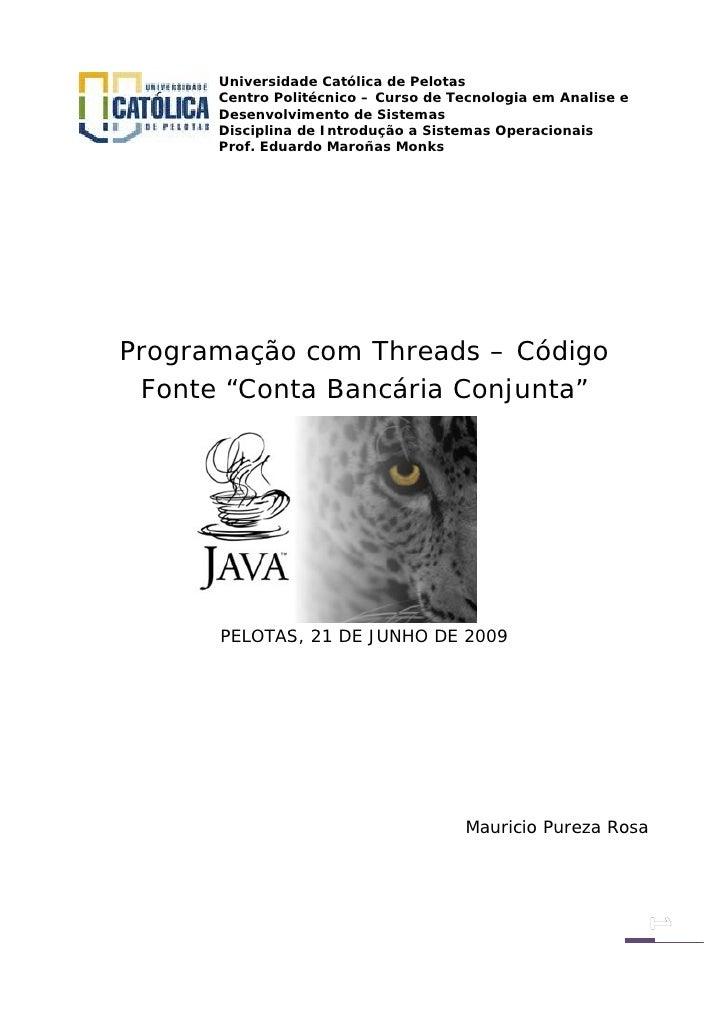 Universidade Católica de Pelotas           Centro Politécnico – Curso de Tecnologia em Analise e           Desenvolvimento...