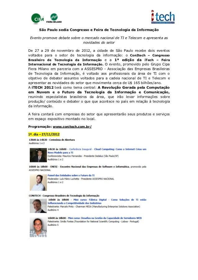 São Paulo sedia Congresso e Feira de Tecnologia da Informação Evento promove debate sobre o mercado nacional de TI e Telec...