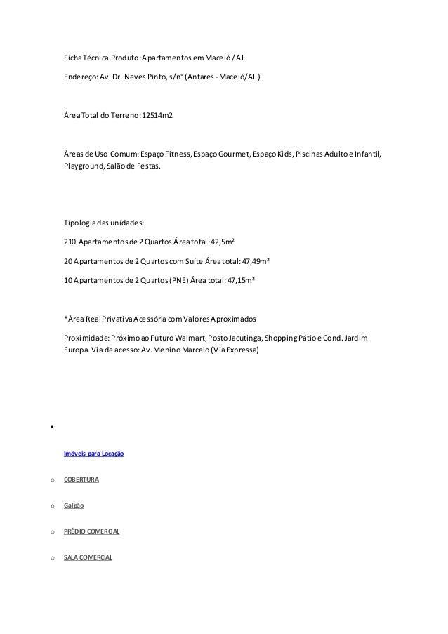 FichaTécnica Produto:ApartamentosemMaceió/AL Endereço:Av.Dr. NevesPinto,s/n° (Antares- Maceió/AL) ÁreaTotal do Terreno:125...