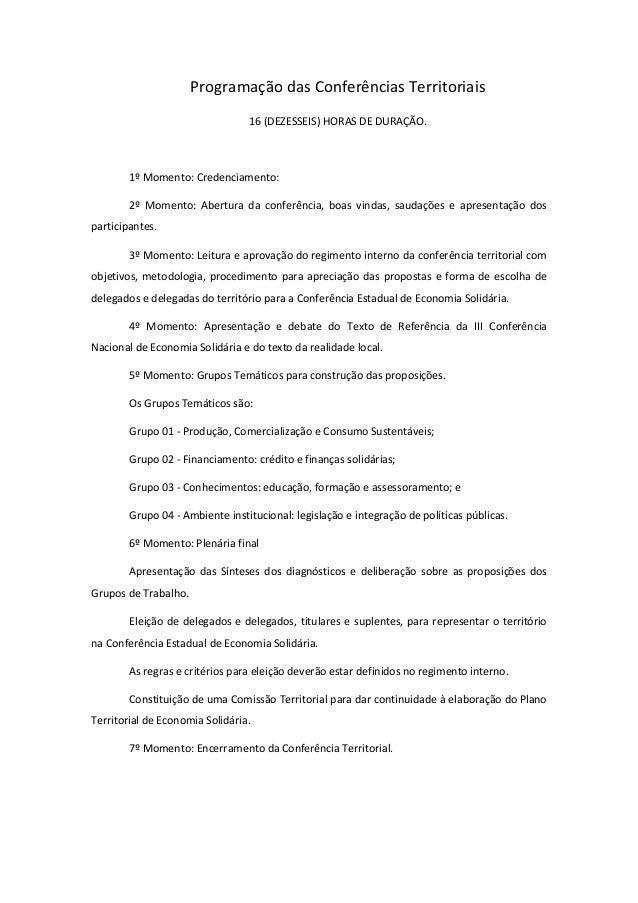 Programação das Conferências Territoriais 16 (DEZESSEIS) HORAS DE DURAÇÃO. 1º Momento: Credenciamento: 2º Momento: Abertur...