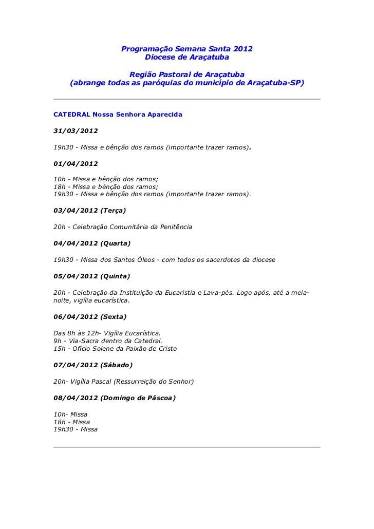 Programação Semana Santa 2012                          Diocese de Araçatuba                   Região Pastoral de Araçatuba...
