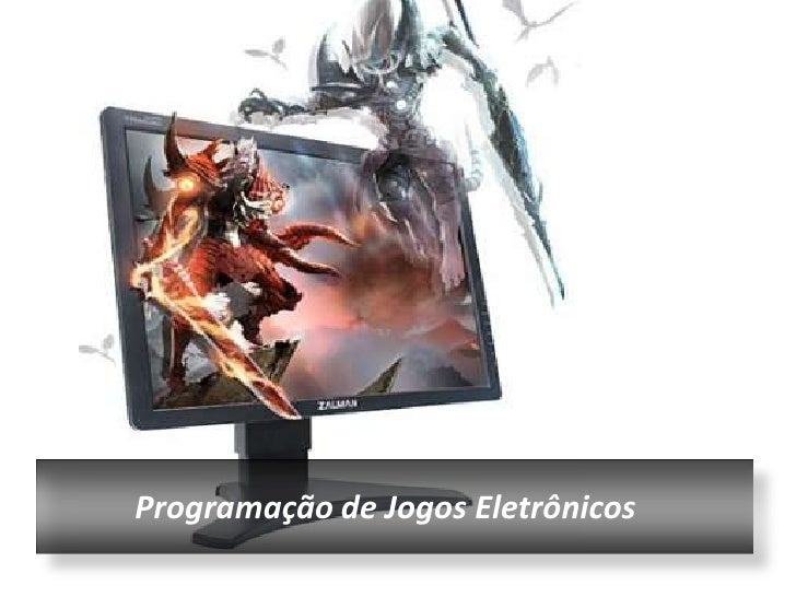 Programação de Jogos Eletrônicos<br />