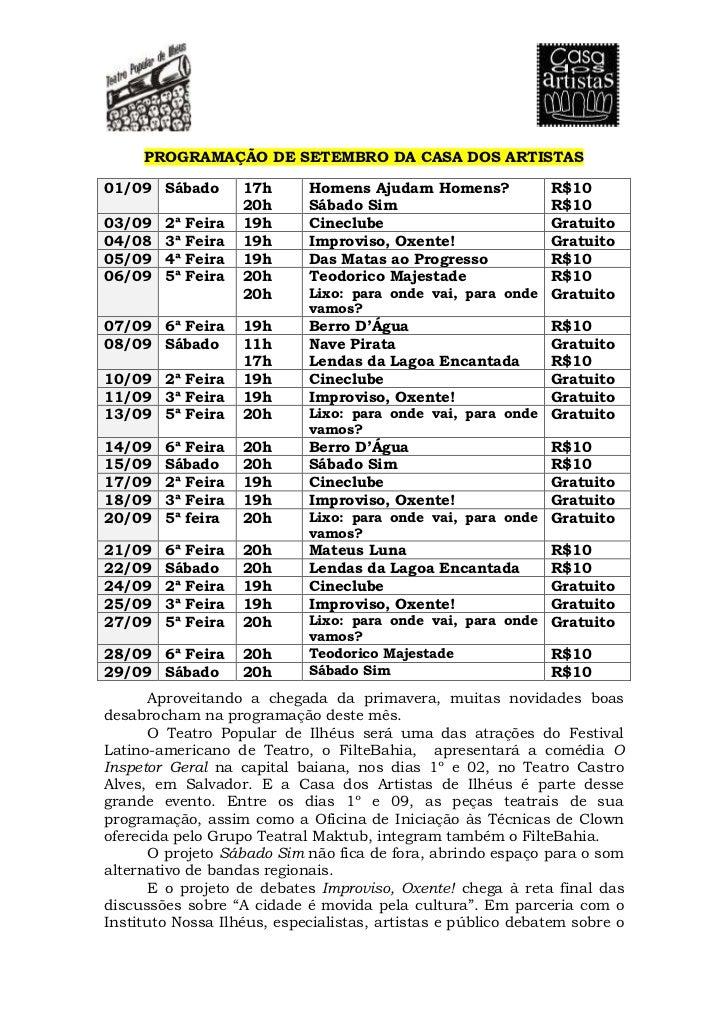 PROGRAMAÇÃO DE SETEMBRO DA CASA DOS ARTISTAS01/09 Sábado         17h    Homens Ajudam Homens?          R$10               ...