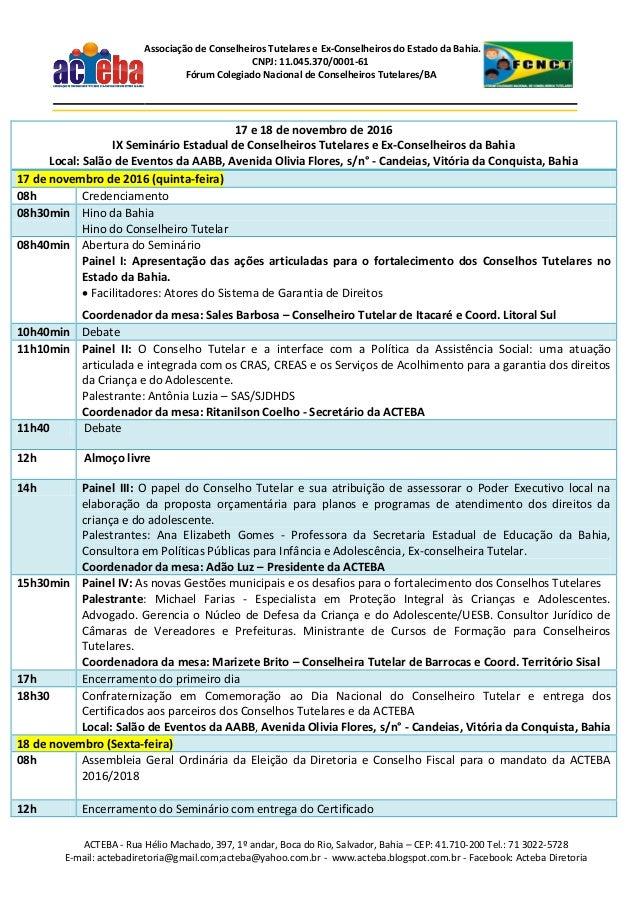ACTEBA - Rua Hélio Machado, 397, 1º andar, Boca do Rio, Salvador, Bahia – CEP: 41.710-200 Tel.: 71 3022-5728 E-mail: acteb...