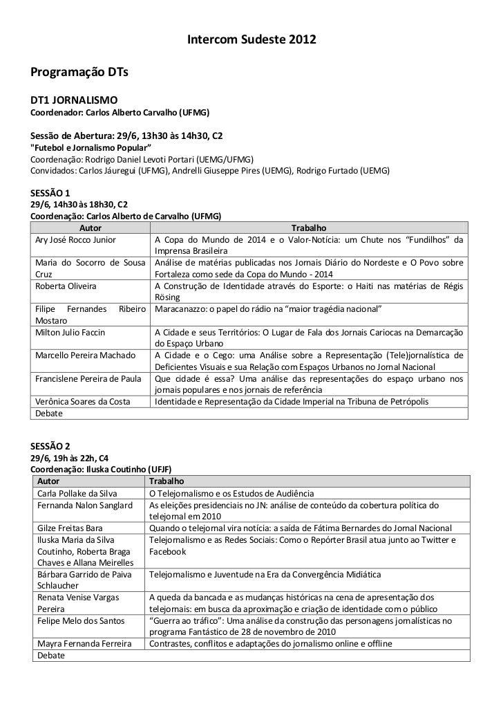 Intercom Sudeste 2012Programação DTsDT1 JORNALISMOCoordenador: Carlos Alberto Carvalho (UFMG)Sessão de Abertura: 29/6, 13h...
