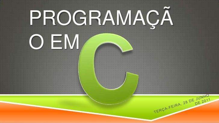 C<br />Programação em<br />quinta-feira, 23 de junho de 2011<br />