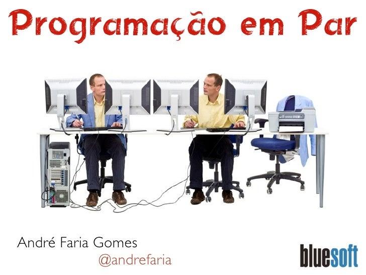 Programação em ParAndré Faria Gomes             @andrefaria