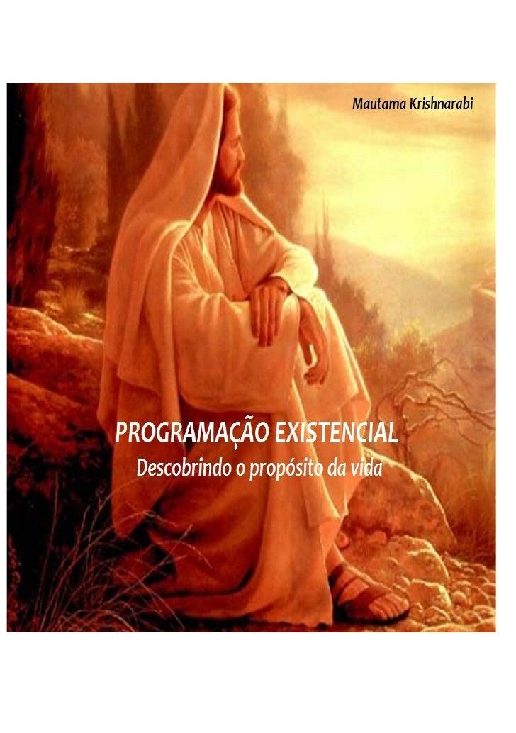 Mautama KrishnarabiPROGRAMAÇÃO EXISTENCIALDescobrindo o propósito da vida             2010        Edição do Autor