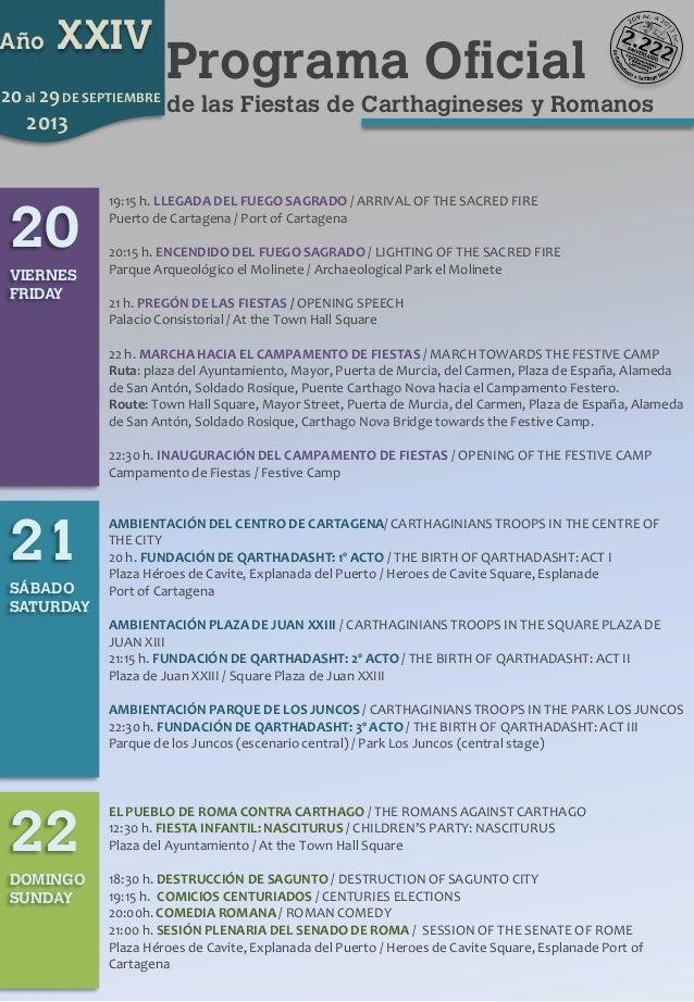 Programa Oficial de las Fiestas de Carthagineses y Romanos Año XXIV 20al 29DE SEPTIEMBRE 2013 20 19:15 h. LLEGADA DEL FUEG...