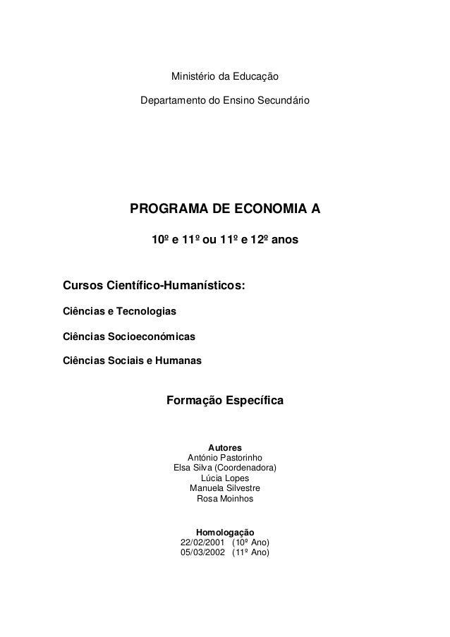 Ministério da Educação Departamento do Ensino Secundário PROGRAMA DE ECONOMIA A 10º e 11º ou 11º e 12º anos Cursos Científ...