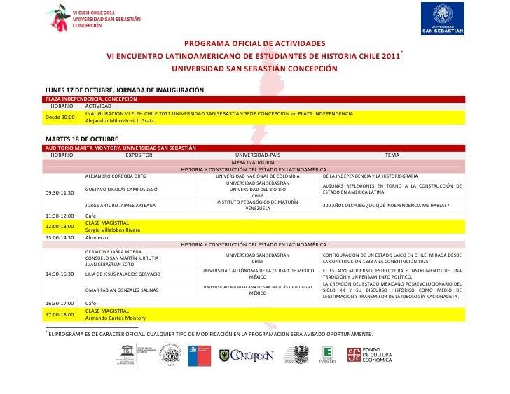 PROGRAMA OFICIAL DE ACTIVIDADES                         VI ENCUENTRO LATINOAMERICANO DE ESTUDIANTES DE HISTORIA CHILE 2011...