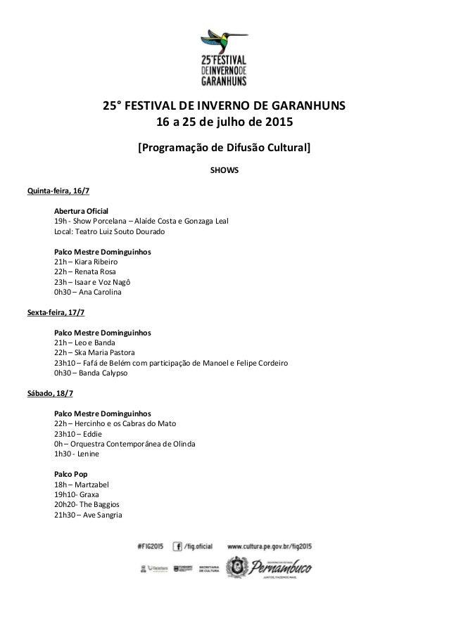 25° FESTIVAL DE INVERNO DE GARANHUNS 16 a 25 de julho de 2015 [Programação de Difusão Cultural] SHOWS Quinta-feira, 16/7 A...