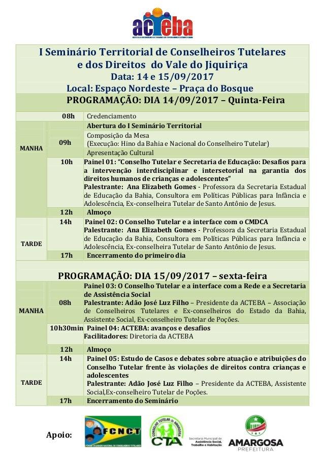 Apoio: I Seminário Territorial de Conselheiros Tutelares e dos Direitos do Vale do Jiquiriça Data: 14 e 15/09/2017 Local: ...