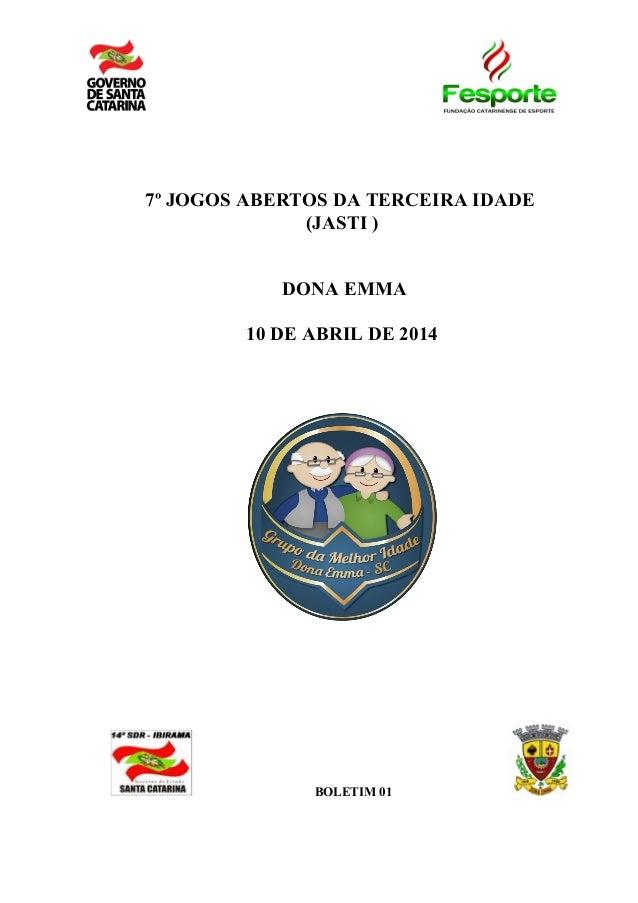 7º JOGOS ABERTOS DA TERCEIRA IDADE (JASTI ) DONA EMMA 10 DE ABRIL DE 2014 BOLETIM 01