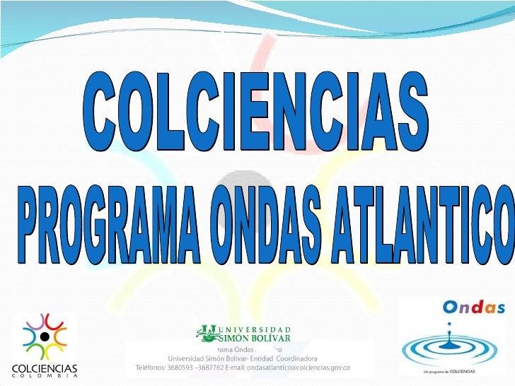 Es la estrategia que Colciencias presenta a todas las regiones del país con el fin de fomentar una cultura ciudadana de la...