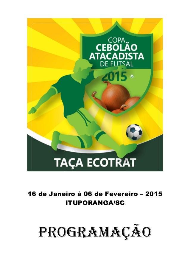 16 de Janeiro à 06 de Fevereiro – 2015 ITUPORANGA/SC PROGRAMAÇÃO