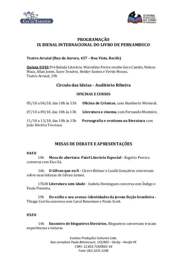 Eventos Produções Culturais Ltda. Rua Jornalista Paulo Bittencourt, 155/402 – Derby – Recife-PE CNPJ: 12.853.719/0001-54 F...