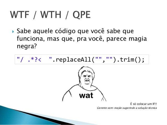   Copie o código o máximo que puder ◦ Princípio da Reflexão       A baixa adaptabilidade e difícil manutenção tornam o...